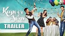 Kapoor & Sons Trailer 2016 | Sidharth Malhotra,Alia Bhatt,Fawad Khan | Kapoor And Sons Lau