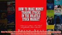 Download PDF  How To Make Money Trading Stocks In The Volatile Stock Market Discover How To Pick FULL FREE