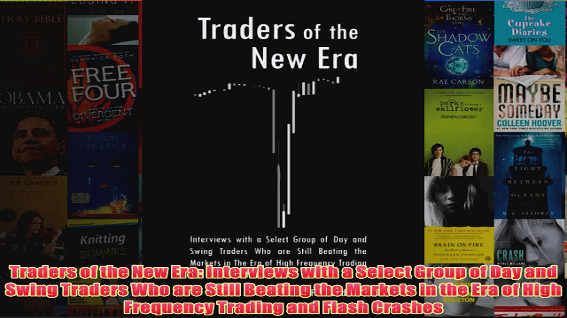 Download PDF  Traders of the New Era Interviews with a Select Group of Day and Swing Traders Who are FULL FREE