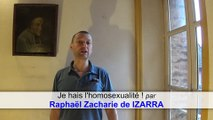 Je hais l'homosexualité ! Raphaël Zacharie de IZARRA