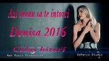 Denisa - Azi vreau sa te intorci colaj hituri manele 2016