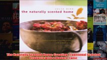 Download PDF  The Naturally Scented Home Creating Traditional Scented Products with a Modern Twist FULL FREE