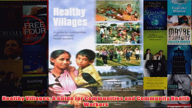Download PDF  Healthy Villages A Guide for Communities and Community Health Workers FULL FREE