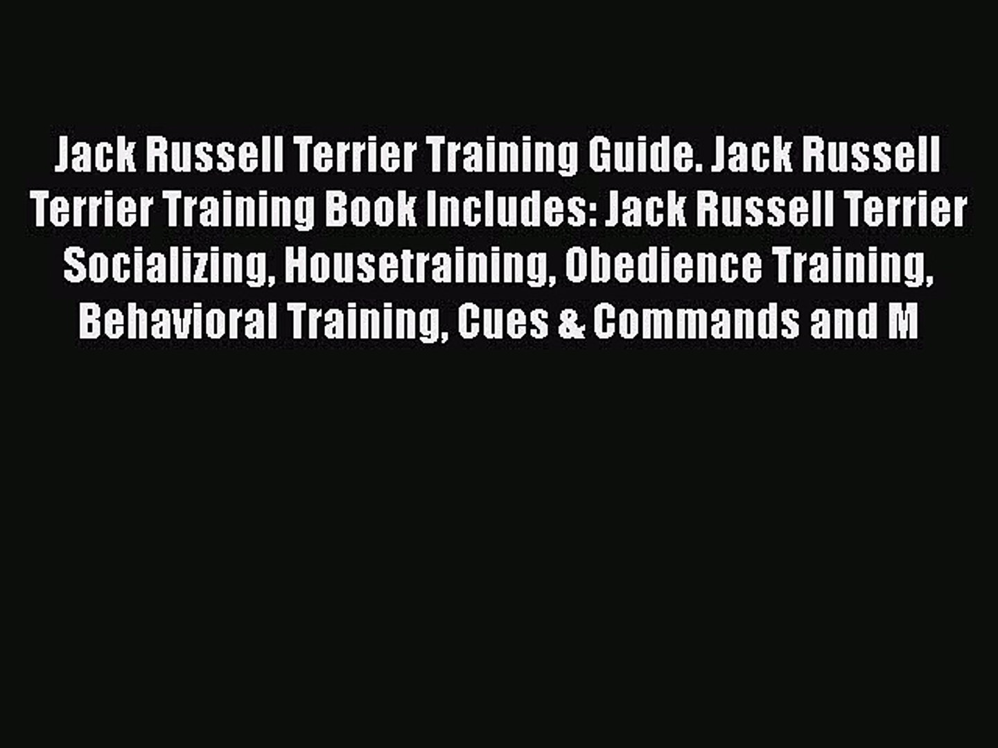 [PDF] Jack Russell Terrier Training Guide. Jack Russell Terrier Training Book Includes: Jack