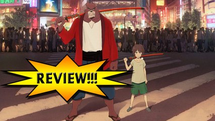 The Boy and The Beast REVIEW!