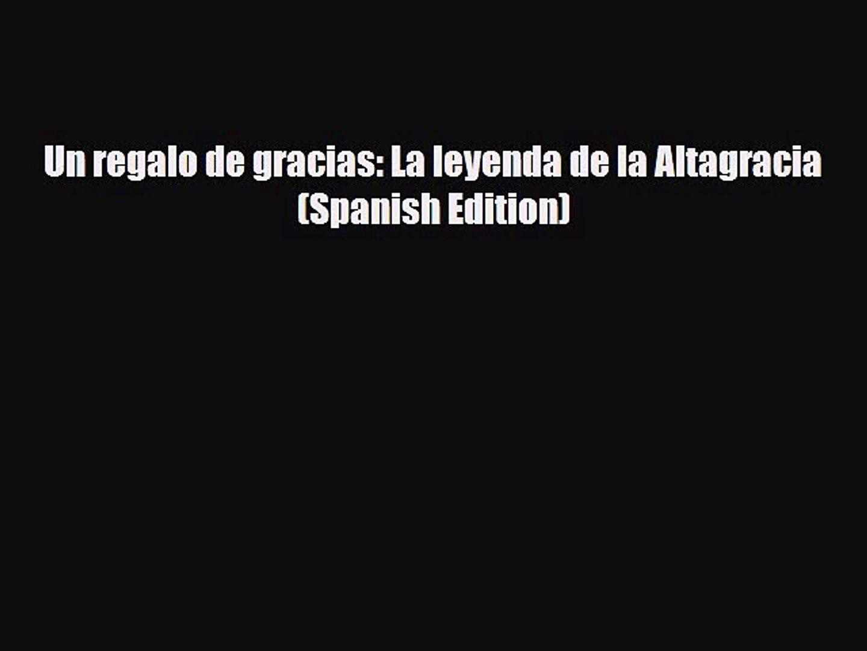 Download Un regalo de gracias: La leyenda de la Altagracia (Spanish Edition) Ebook
