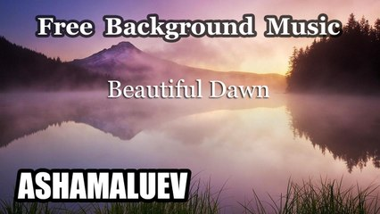 Beautiful Dawn - Romantic & Calm Music - Free Background Music - Cinematic Music - Free Download