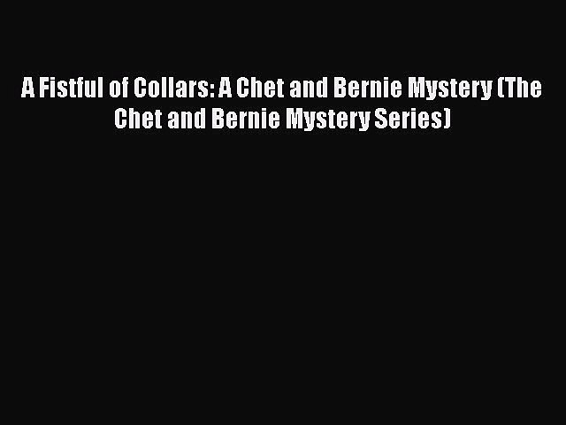 [PDF] A Fistful of Collars: A Chet and Bernie Mystery (The Chet and Bernie Mystery Series) | Godialy.com