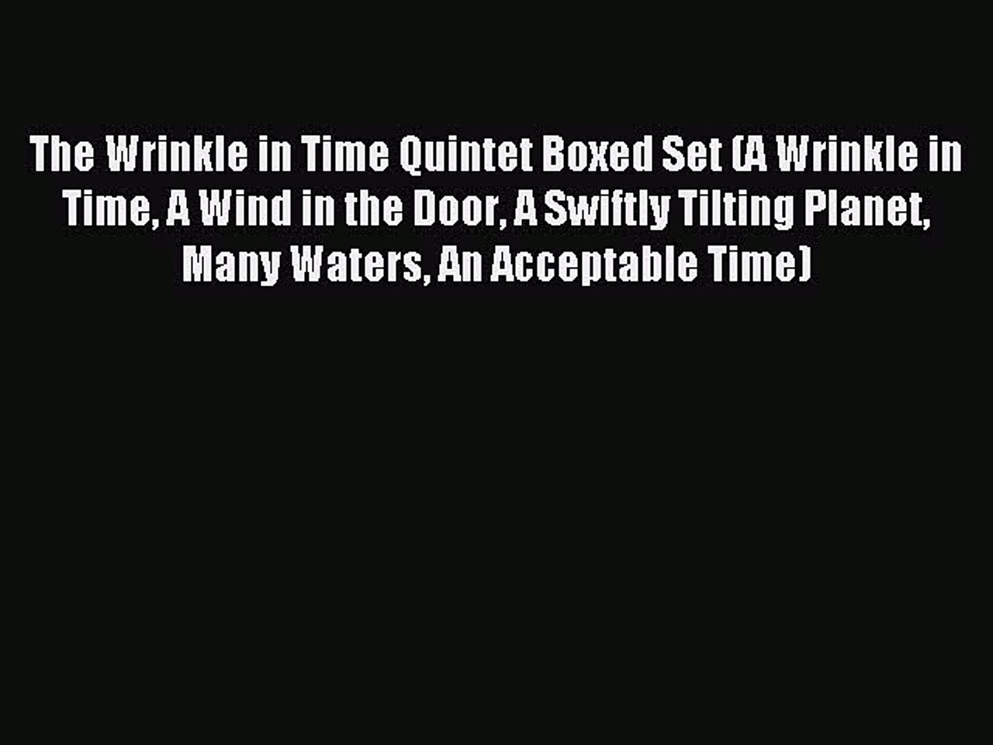 Read The Wrinkle in Time Quintet Boxed Set (A Wrinkle in Time A Wind in the Door A Swiftly