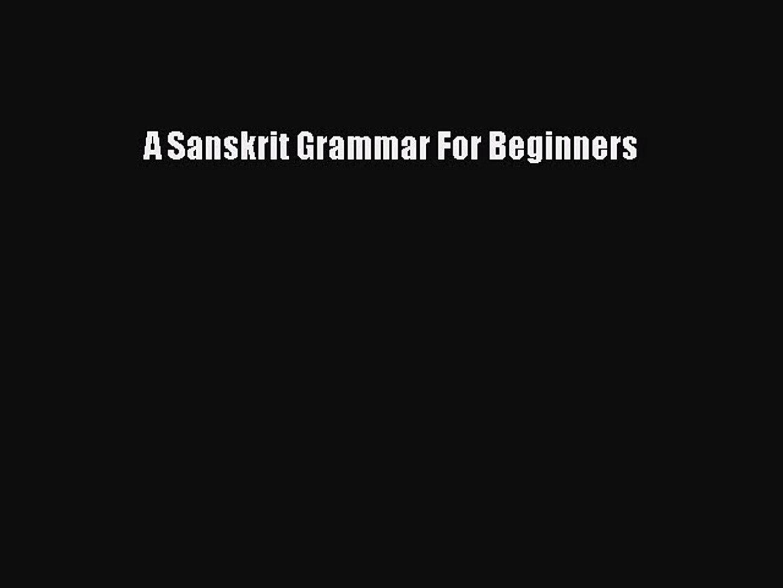 PDF A Sanskrit Grammar For Beginners Read Online