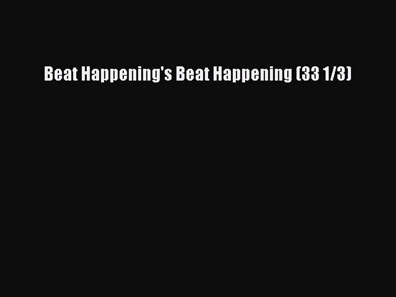 Happenings Beat Happening 33 1 3 Reviews