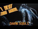 I Beat This Game - Dark Souls par Achebé