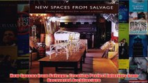 Download PDF  New Spaces from Salvage Creating Perfect Interiors from Recovered Architecture FULL FREE