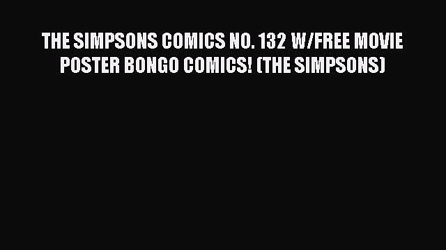 Download THE SIMPSONS COMICS NO. 132 W/FREE MOVIE POSTER BONGO COMICS! (THE SIMPSONS) Free