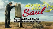 Better Call Saul Top 10 Best Breaking Bad Easter Eggs