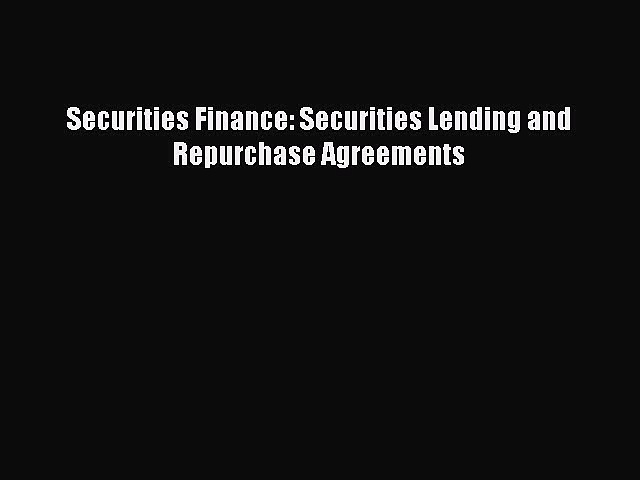 [PDF] Securities Finance: Securities Lending and Repurchase Agreements [Read] Online