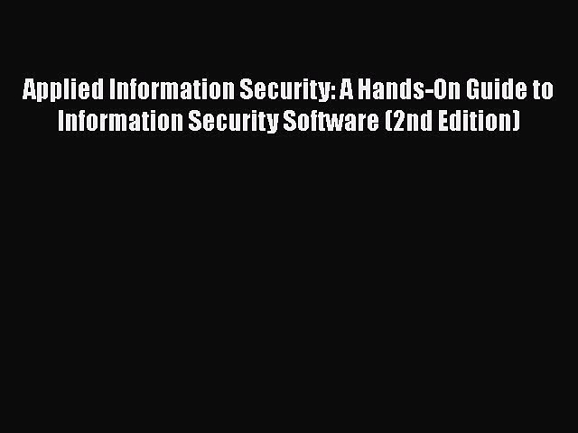 Download Applied Information Security: A Hands-On Guide to Information Security Software (2nd