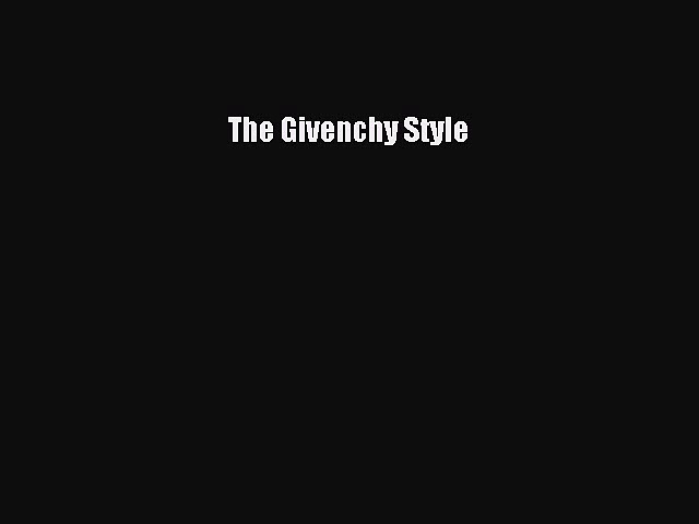 Download The Givenchy Style Ebook Free