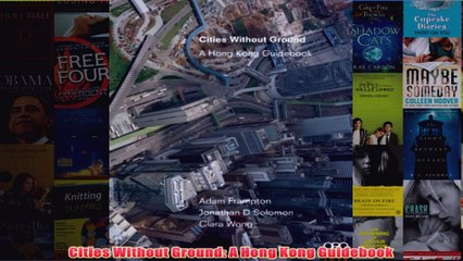 Download PDF  Cities Without Ground A Hong Kong Guidebook FULL FREE