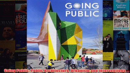 Download PDF  Going Public Public Architecture Urbanism and Interventions FULL FREE