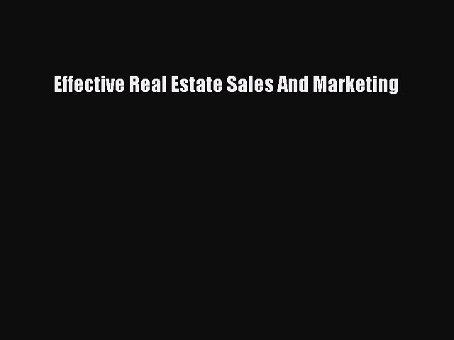Read Effective Real Estate Sales And Marketing Ebook Free