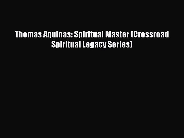 Read Thomas Aquinas: Spiritual Master (Crossroad Spiritual Legacy Series) Ebook Free