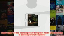 Download PDF  Landscapes for Art Contemporary Sculpture Parks Perspectives in Contemporary Sculpture FULL FREE