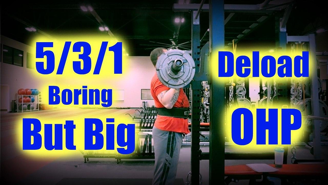 5/3/1 Boring But Big - Deload Week - OHP