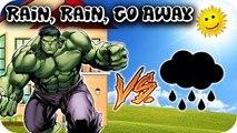 HULK AVENGERS 3D Rain, Rain, Go Away Dance Popular Nursery Rhymes Cartoon for Children
