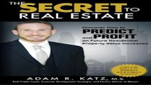 The SECRET to Real Estate  Discover How to PREDICT and PROFIT on Future Residential Property Value