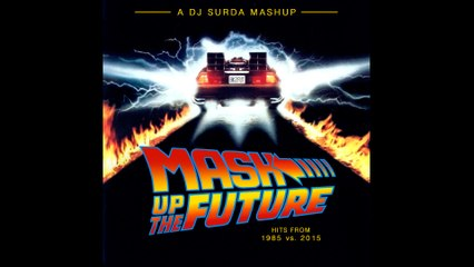 105 DJ Surda - hits from 1985 vs. 2015 - Mash-Up The Future