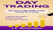 Day Trading  Become A Big Profit Trader  Trading For A Living   Trading Strategies  Stock