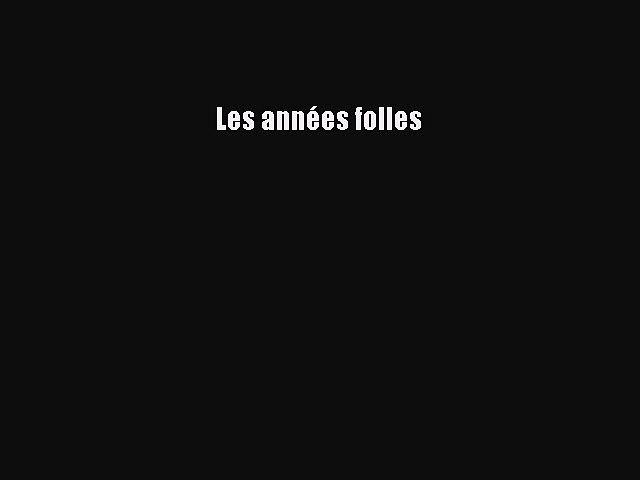 [PDF Télécharger] Les années folles [PDF] en ligne