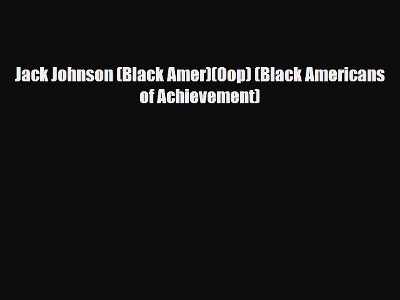 Download Jack Johnson (Black Amer)(Oop) (Black Americans of Achievement) PDF Book Free