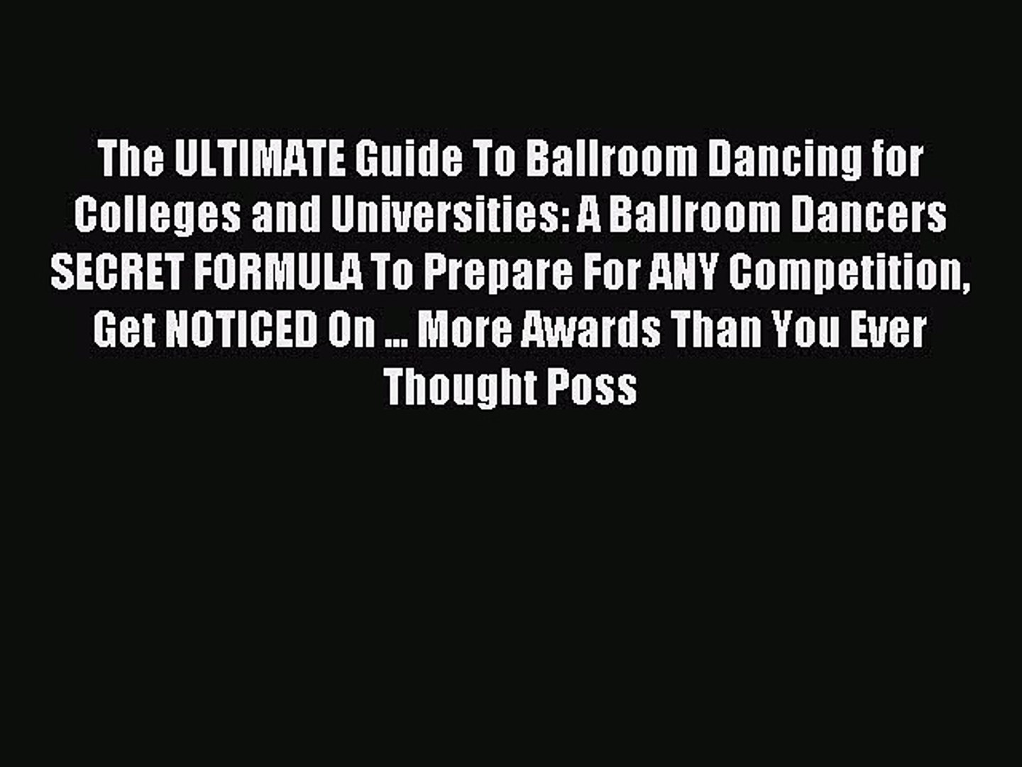 Read The ULTIMATE Guide To Ballroom Dancing for Colleges and Universities: A Ballroom Dancers