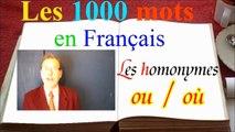 1000 mots en français : ou où, astuce et truc pour écrire sans faute