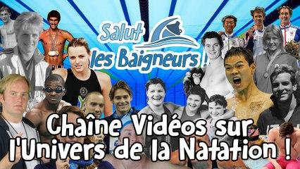 Présentation de Salut les Baigneurs ! La Chaîne 100% Natation et ... Dérision !