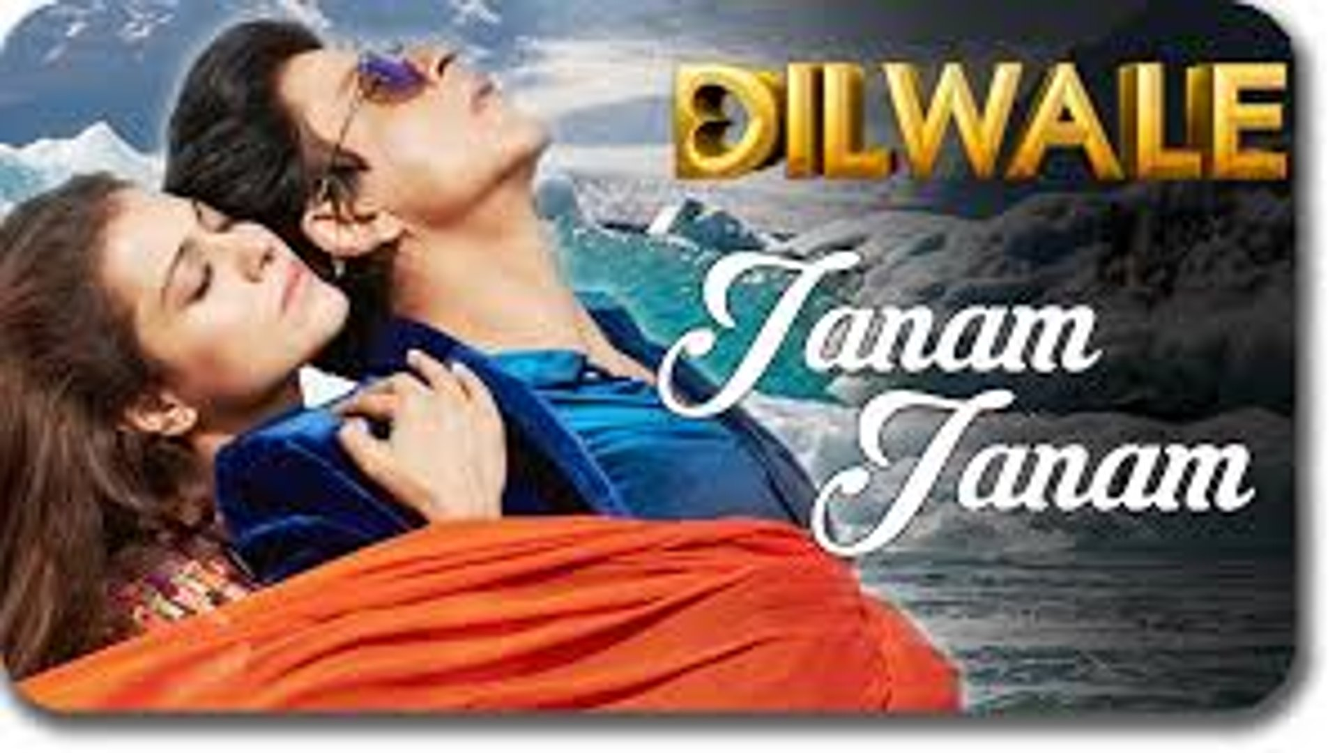 Janam Janam - Dilwale (2015) Movie Song - Shahrukh Khan - Varun Dhawan -  Kajol