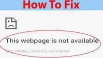 """How To Fix """"This Webpage is Not Available:Dns_Probe_Finished_NxDomain"""" In Google Chrome ?"""