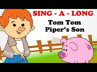Tom The Pipers Son | Sing a long | Animated English Songs | Cartoon Nursery Rhymes For Children