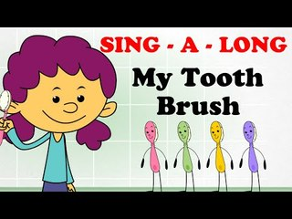 My Tooth Brush | Sing a long  | Animated English Song | Cartoon Nursery Rhymes Songs For Children