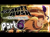 Gravity Rush Remastered Walkthrough Part 6 ㅡ English ㅡ (PS4, VITA) ㅡ No Commentary ㅡ