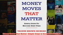 Download PDF  Money Moves That Matter Simple Steps to Become DebtFree FULL FREE