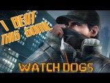 I Beat This Game - Watch Dogs par Achebé