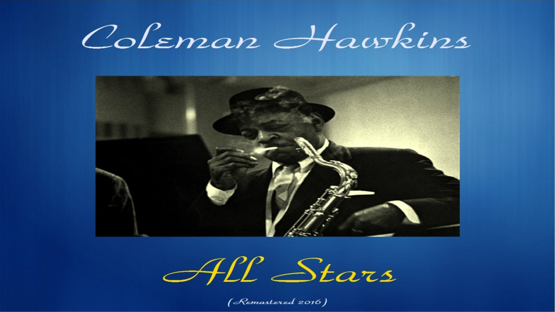 Coleman Hawkins - All Stars - Remastered 2016