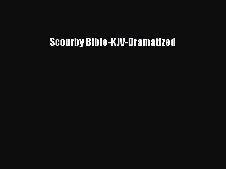 Read Scourby Bible-KJV-Dramatized Ebook Free - video dailymotion