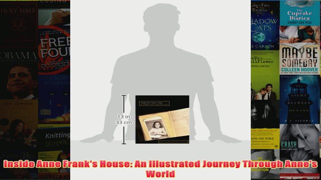 Download PDF  Inside Anne Franks House An Illustrated Journey Through Annes World FULL FREE