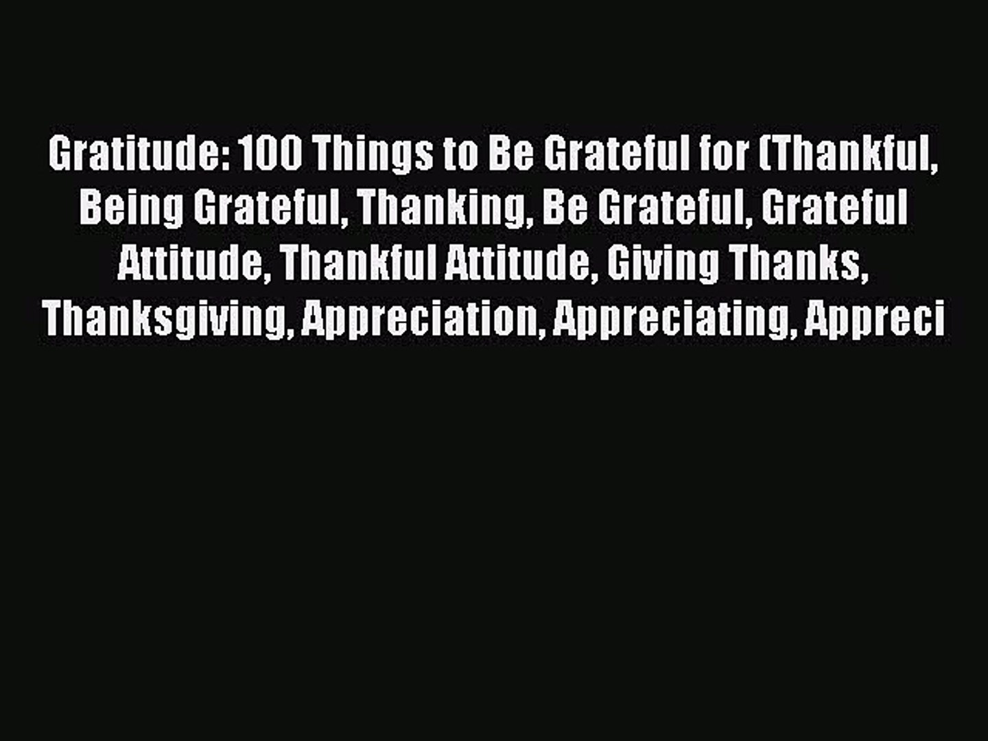 Download Gratitude: 100 Things to Be Grateful for (Thankful Being Grateful Thanking Be Grateful