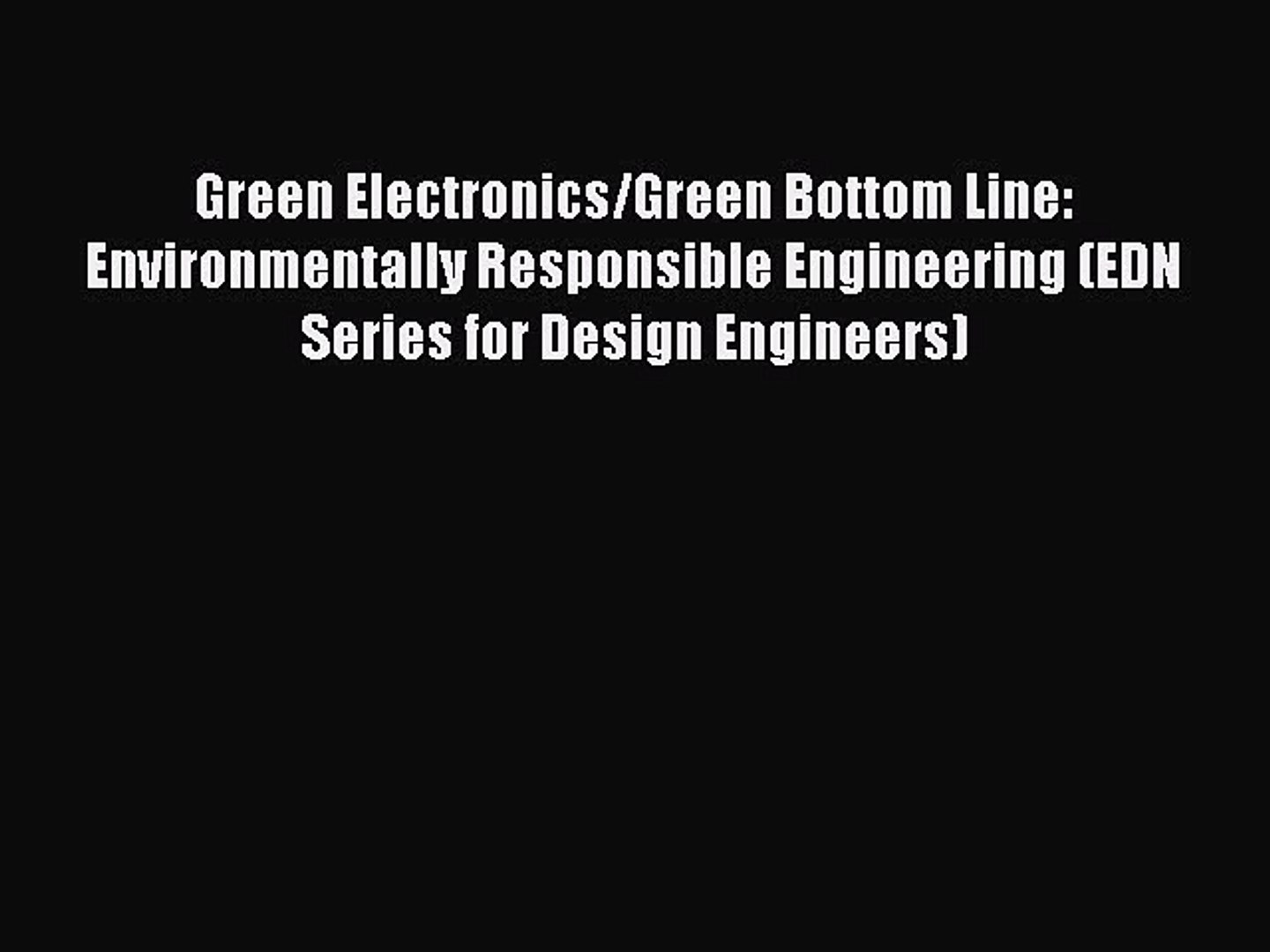 PDF Green Electronics/Green Bottom Line: Environmentally Responsible Engineering (EDN Series