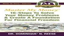 Master My Money  16 Steps To Solve Your Money Problems   Create A Foundation For Financial Freedom